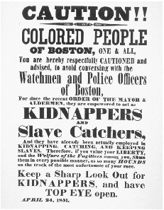 Handbill, Boston, 1851. Resistance to the provisions of the Compromise of 1850 concerning the return of fugitive slaves was particularly strong among abolitionists in Boston, who defied the laws and in many cases attempted to prevent officials
