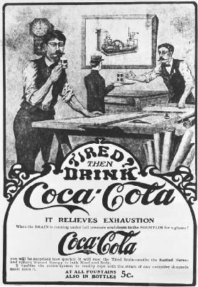 This Coca-Cola ad from the nineteenth century promotes the beverage, which contained caffeine, as being able to help the tired brain and relieve exhaustion. Early Coca-Cola products were also said to contain small amounts of cocaine. Bettmann/