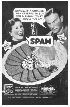 """And now, a word from our sponsor."" If radio stars George Burns and Gracie Allen endorsed Spam, it had to be good. (""Spam"" has since become a derogatory term for another kind of advertisement, in the form of unwanted e-mail.) COURTESY OF THE ADVERTISING ARCHIVE LTD."