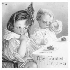 Part of the early success of Jell-O was its strong marketing appeal to children. This 1908 Jell-O brochure shows two disappointed children who have just been served baked apples instead of the Jell-O they expected. ROUGHWOOD COLLECTION.